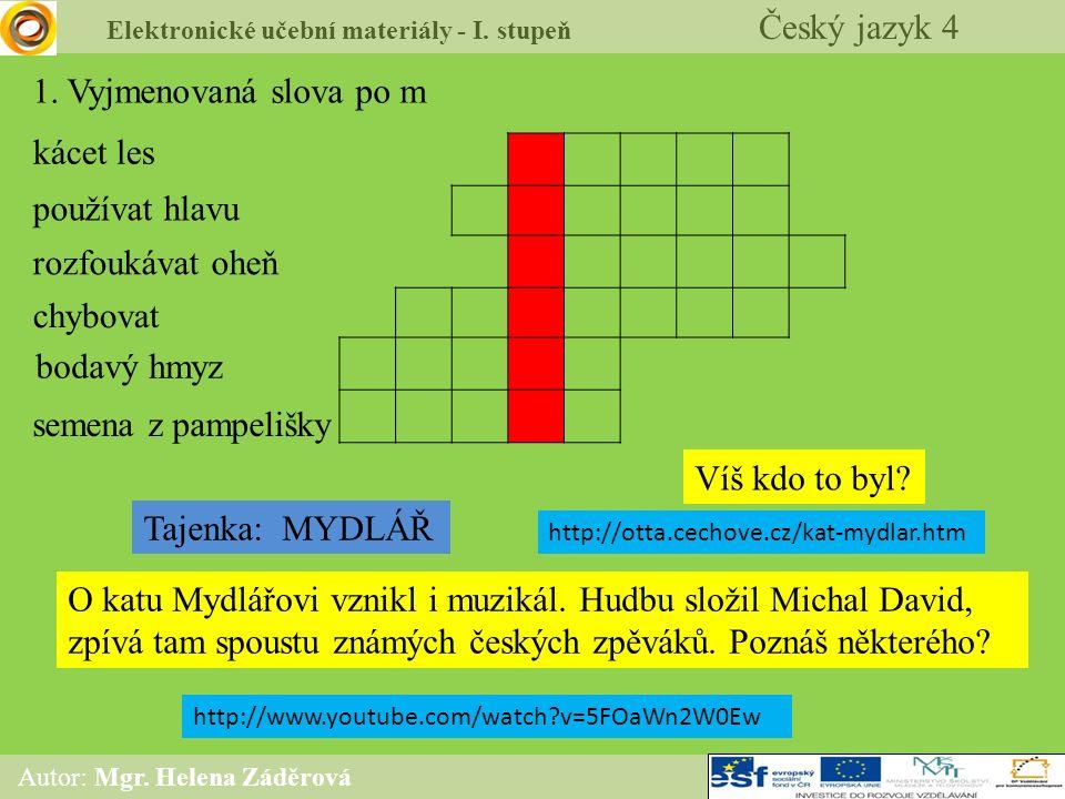 8f4e5c19fb6 ... učební materiály - I. stupeň Český jazyk 4 Autor  Mgr. Helena  Záděrová