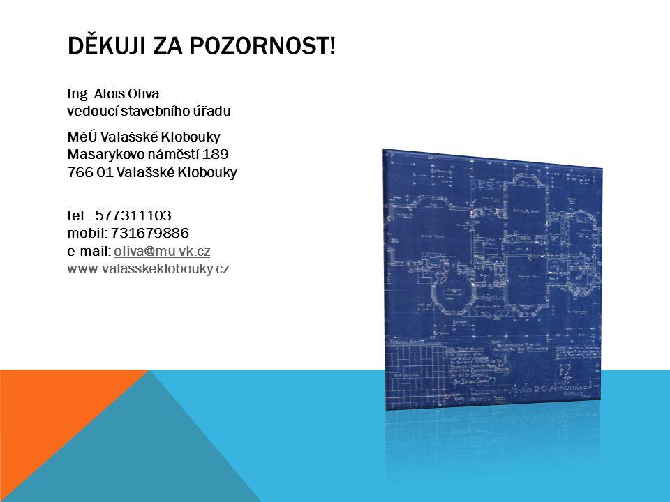 11 DĚKUJI ZA POZORNOST! Ing. Alois Oliva vedoucí stavebního úřadu MěÚ Valašské  Klobouky ... a9ba252aa9