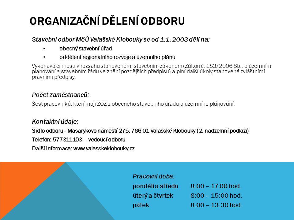 ORGANIZAČNÍ DĚLENÍ ODBORU Stavební odbor MěÚ Valašské Klobouky se od 1.1. fbe47f9d50