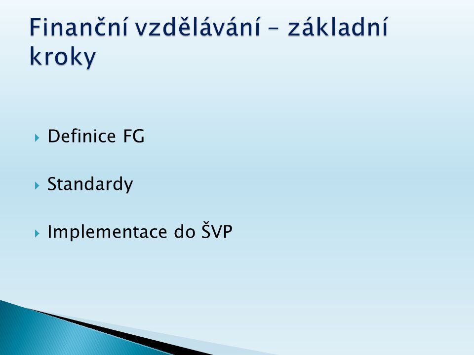  Definice FG  Standardy  Implementace do ŠVP