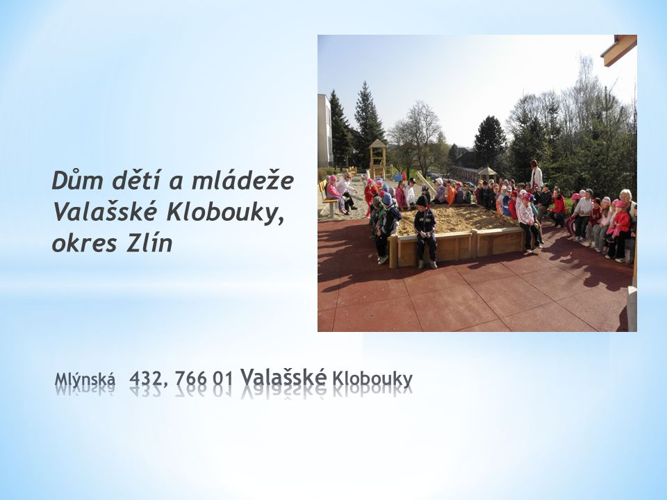 1 Dům dětí a mládeže Valašské Klobouky 7551962696