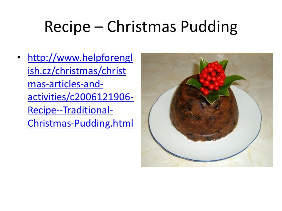 Recipe – Christmas Pudding   ish.cz/christmas/christ mas-articles-and- activities/c Recipe--Traditional- Christmas-Pudding.html   ish.cz/christmas/christ mas-articles-and- activities/c Recipe--Traditional- Christmas-Pudding.html