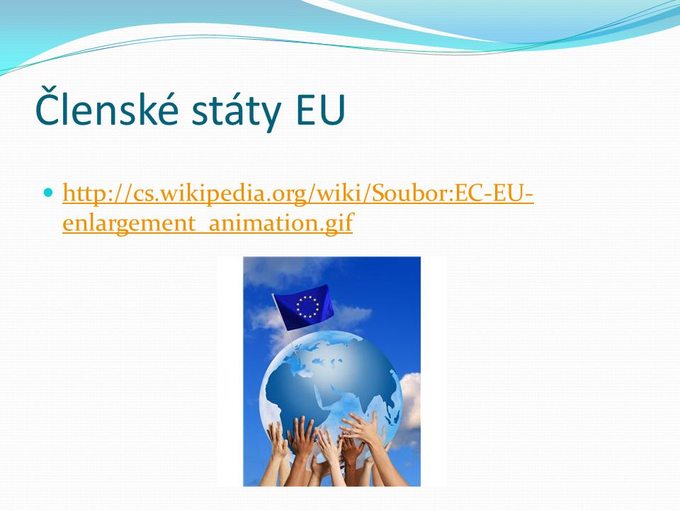 Členské státy EU   enlargement_animation.gif   enlargement_animation.gif