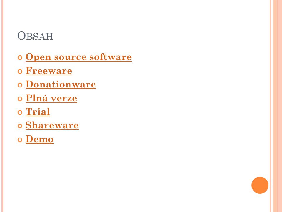 O BSAH Open source software Freeware Donationware Plná verze Trial Shareware Demo