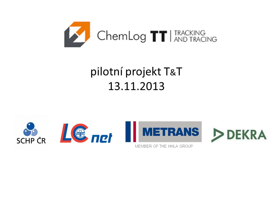 pilotní projekt T & T 13.11.2013 MEMBER OF THE HHLA GROUP