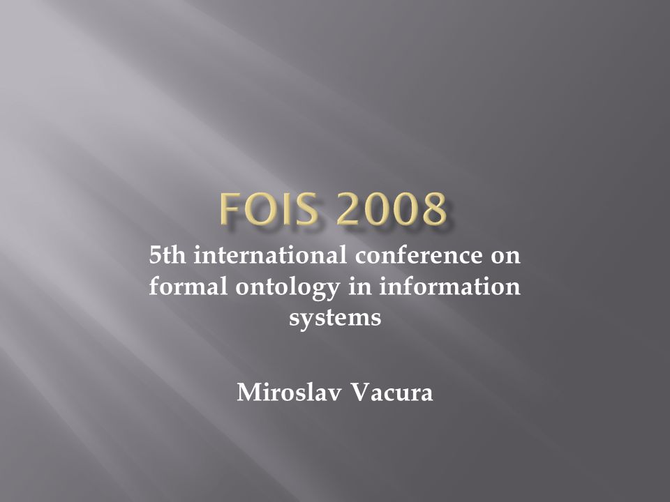 5th international conference on formal ontology in information systems Miroslav Vacura