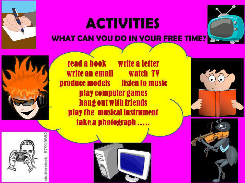 ACTIVITIES WHAT CAN YOU DO IN YOUR FREE TIME.