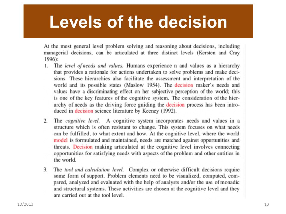 10/201313 Levels of the decision