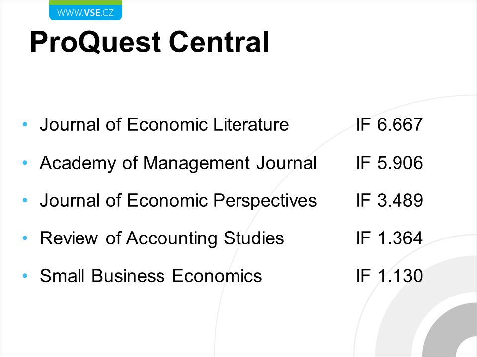 Journal of Economic Literature IF 6.667 Academy of Management JournalIF 5.906 Journal of Economic PerspectivesIF 3.489 Review of Accounting StudiesIF 1.364 Small Business EconomicsIF 1.130