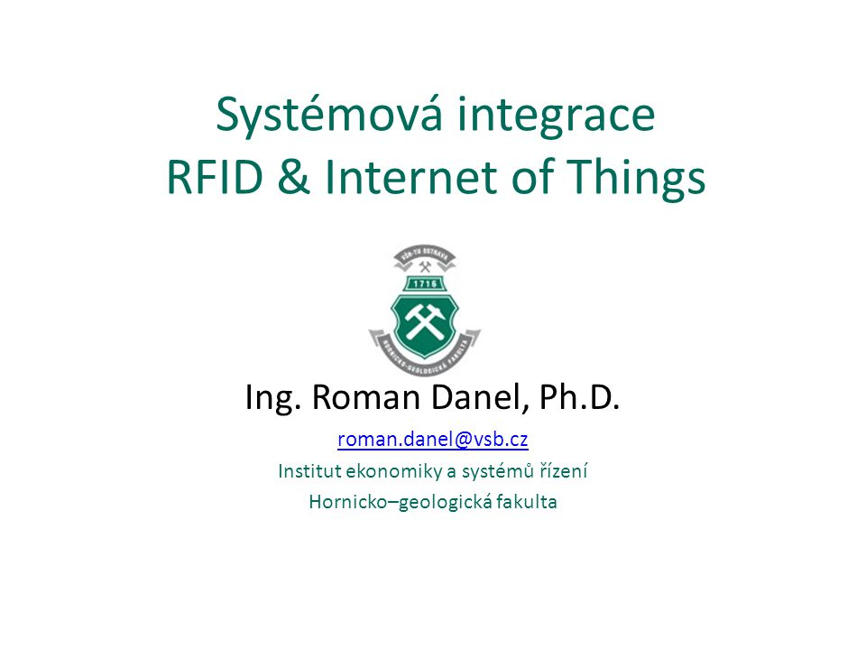Systémová integrace RFID & Internet of Things Ing.