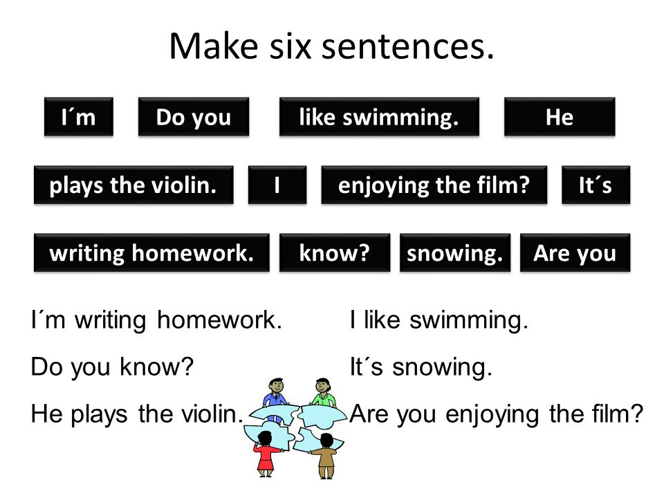 Make six sentences. I´m Do you like swimming. He plays the violin.