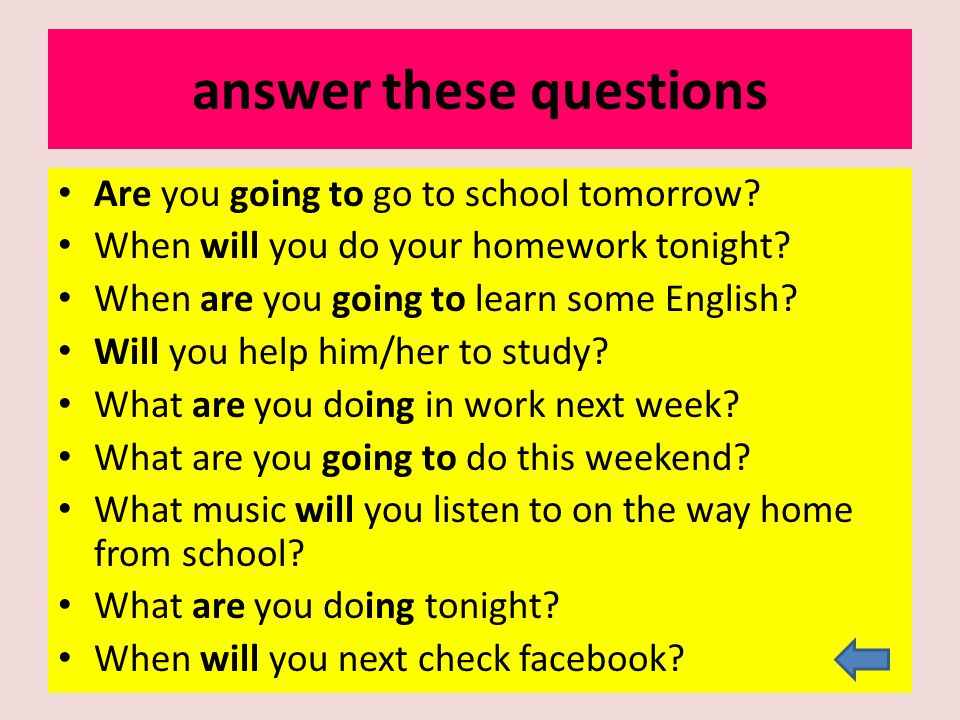 answer these questions Are you going to go to school tomorrow.