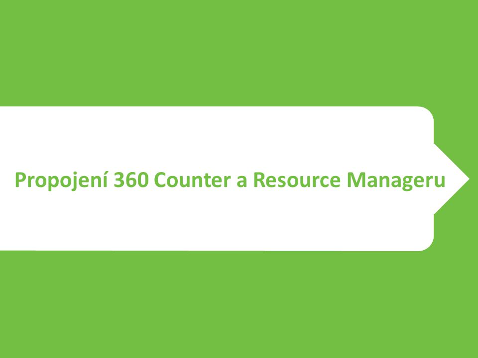 Propojení 360 Counter a Resource Manageru