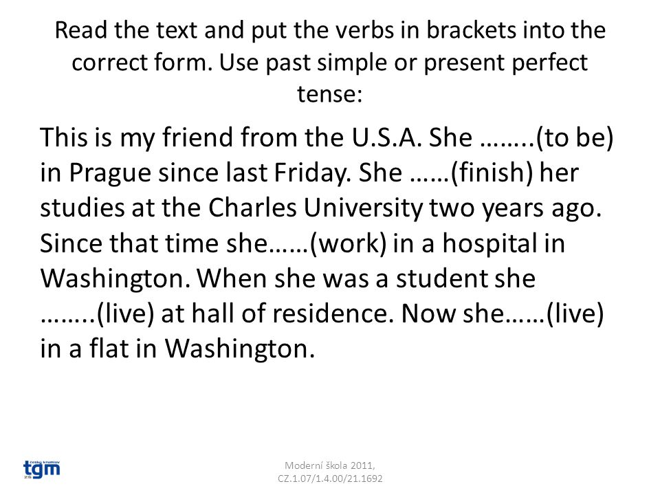 Read the text and put the verbs in brackets into the correct form.