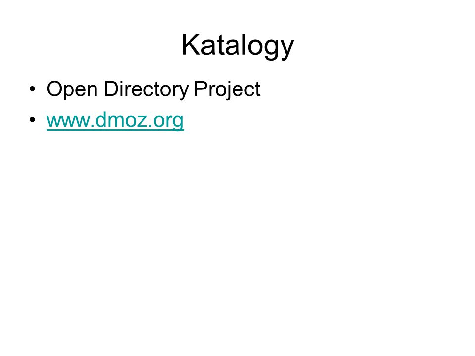 Katalogy Open Directory Project www.dmoz.org