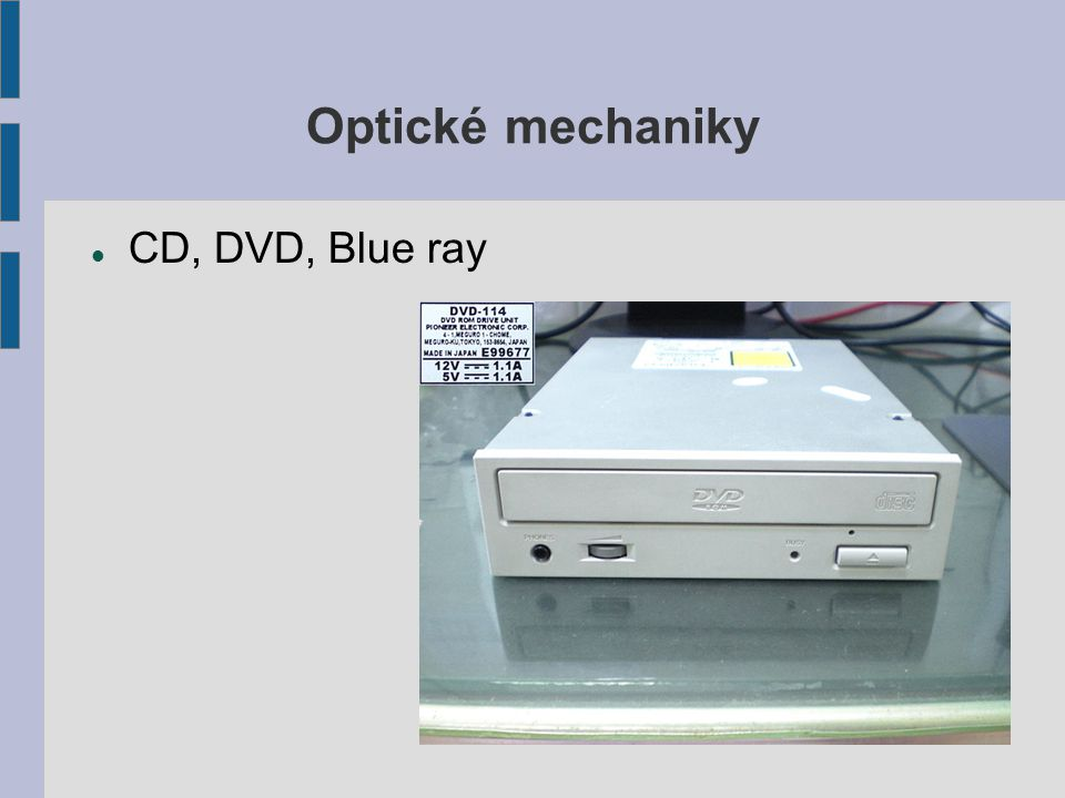Optické mechaniky CD, DVD, Blue ray